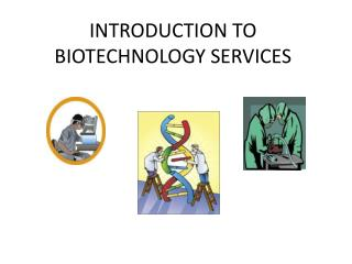 INTRODUCTION TO BIOTECHNOLOGY SERVICES