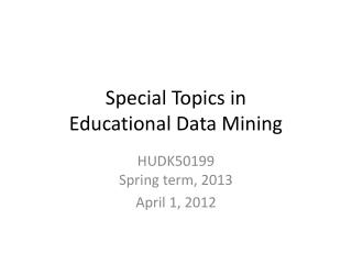 Special Topics in  Educational Data Mining