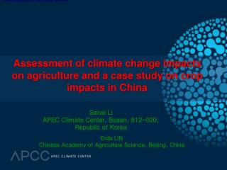 Assessment of climate change impacts on agriculture and a case study on crop impacts in China
