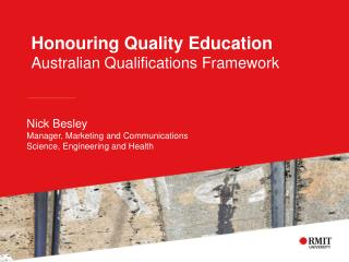 Honouring Quality  E ducation  Australian Qualifications Framework
