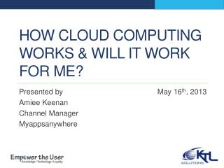 How cloud computing works & will it work for me?