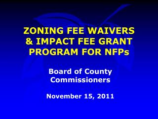 ZONING FEE WAIVERS  & IMPACT FEE GRANT PROGRAM FOR NFPs