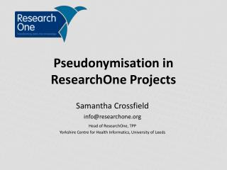Pseudonymisation in ResearchOne Projects