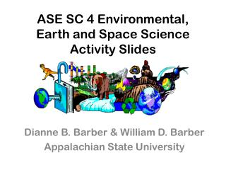 ASE SC 4 Environmental, Earth and Space Science Activity Slides