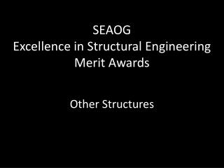 SEAOG  Excellence in Structural Engineering Merit Awards