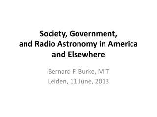 Society, Government,                      and  Radio Astronomy in America                         and  Elsewhere