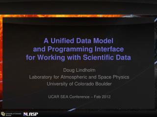A Unified Data Model  and Programming Interface  for Working with Scientific Data