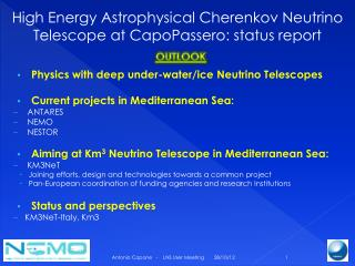 High Energy Astrophysical Cherenkov Neutrino Telescope at CapoPassero : status report