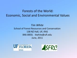 Forests of the World: Economic, Social and Environmental Values