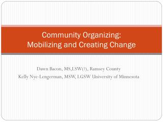 Community Organizing: Mobilizing and Creating Change