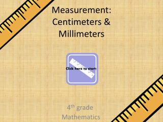 Measurement: Centimeters & Millimeters