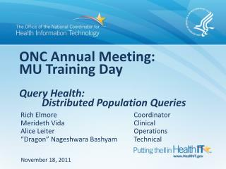 ONC Annual Meeting:  MU Training Day Query Health:  Distributed Population Queries
