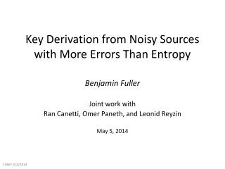 Key Derivation from Noisy Sources with More Errors Than Entropy