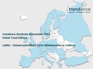 trendence Graduate Barometer  2012 Polish Total Edition Lublin - Uniwersytet Marii Curie-Skłodowskiej w Lublinie
