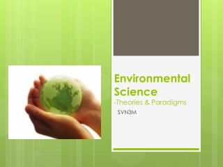 Environmental Science -Theories & Paradigms