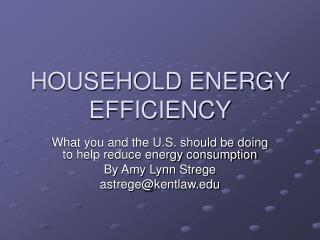 HOUSEHOLD ENERGY EFFICIENCY
