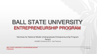 BALL STATE UNIVERSITY ENTREPRENEURSHIP PROGRAM