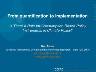 From quantification to  implementation Is There a Role  for Consumption-Based  Policy Instruments in Climate Policy?