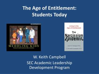 The Age of Entitlement:  Students Today