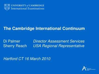 The Cambridge International Continuum