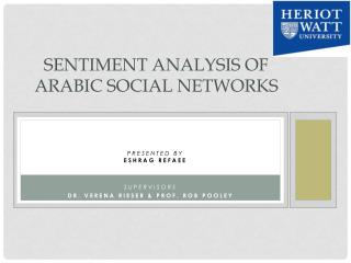 Sentiment Analysis of Arabic Social Networks