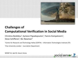 Challenges of 			         Computational Verification in Social Media Christina Boididou 1 , Symeon Papadopoulos 1 , Yia