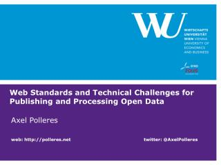 Web Standards  and  Technical  Challenges for  Publishing  and  Processing Open  Data