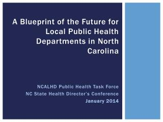 A Blueprint of the Future for Local Public Health Departments in  North Carolina