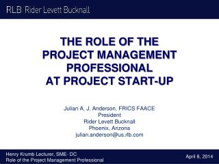 THE ROLE OF THE  PROJECT MANAGEMENT PROFESSIONAL  AT PROJECT START-UP