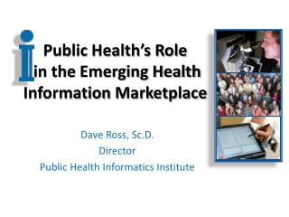 Public Health's Role  in the  Emerging Health Information  Marketplace