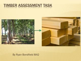 Timber assessment task