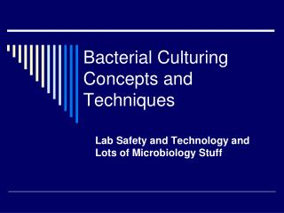 Bacterial Culturing Concepts and Techniques