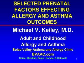 SELECTED PRENATAL FACTORS EFFECTING ALLERGY AND ASTHMA OUTCOMES