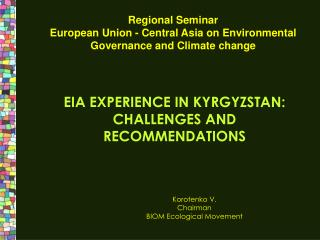 EIA EXPERIENCE IN KYRGYZSTAN: CHALLENGES AND RECOMMENDATIONS
