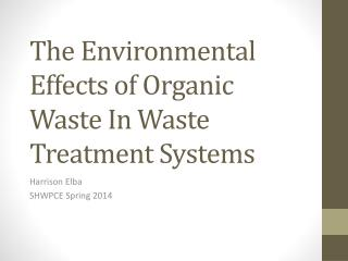 The Environmental Effects of Organic Waste In Waste Treatment Systems