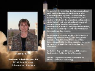 Mary E.  Kicza Assistant Administrator for  NOAA Satellite and  Information Services