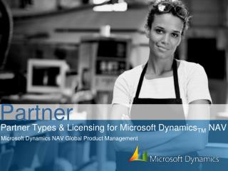 Partner Types & Licensing for Microsoft Dynamics TM  NAV