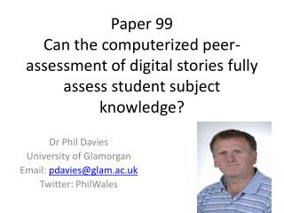 Paper 99 Can  the computerized peer-assessment of digital stories fully assess student subject knowledge?