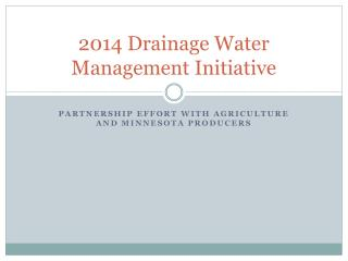 2014 Drainage Water Management Initiative