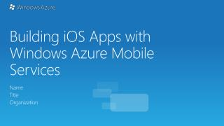 Building  iOS  Apps with Windows Azure Mobile Services