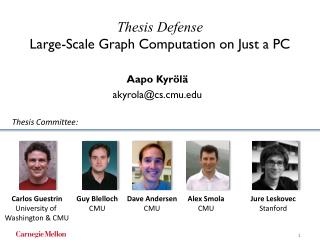 Thesis Defense Large -Scale Graph Computation on  Just a PC
