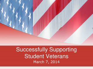 Successfully Supporting  Student Veterans