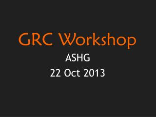 GRC Workshop