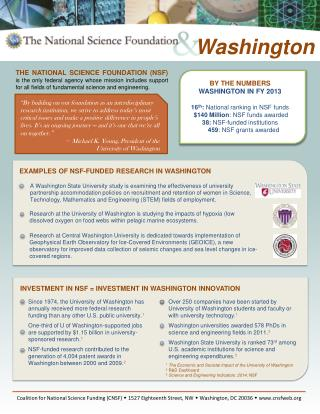 BY THE NUMBERS WASHINGTON IN FY 2013 16 th :  National ranking in NSF funds