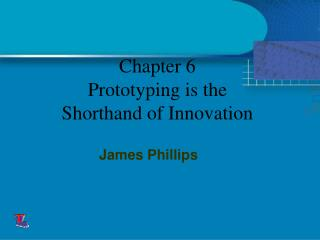 Chapter 6 Prototyping is the Shorthand of Innovation