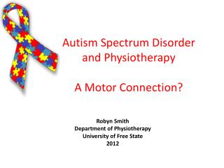 Autism Spectrum Disorder and Physiotherapy A Motor Connection?