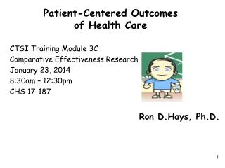 Patient-Centered Outcomes  of Health Care
