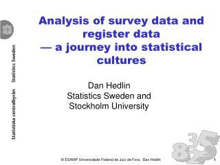 Analysis of survey data and register data  — a journey into statistical cultures