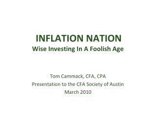 INFLATION NATION Wise Investing In A Foolish Age