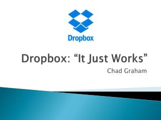"Dropbox: ""It Just Works"""